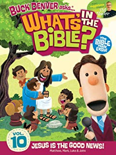 Buck Denver Asks: What's in the Bible? Volume 10 - Jesus is the Good News
