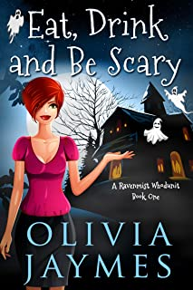 Eat, Drink, and Be Scary (A Ravenmist Whodunit Paranormal Cozy Mystery Book 1)
