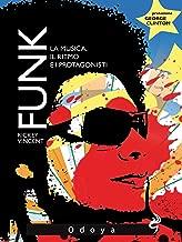 Funk! : Il ritmo, la musica e i protagonisti (Italian Edition)