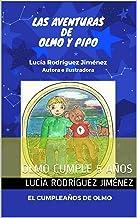 LAS AVENTURAS DE OLMO Y PIPO: OLMO CUMPLE 5 AÑOS (Spanish Edition)