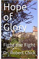 Hope of Glory: Fight the Fight Kindle Edition