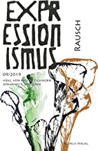 Rausch: Expressionismus 09/2019 (German Edition)