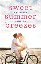 Sweet Summer Breezes: A Romance Sampler: When We Found HomeFade to BlackCooper's CharmThe Cottages on Silver BeachWelcome to Moonlight HarborHow to ... a SecretHerons LandingThe Darkest Warrior