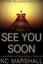 See You Soon: A gripping thriller filled with mystery, suspense and romance (English Edition)