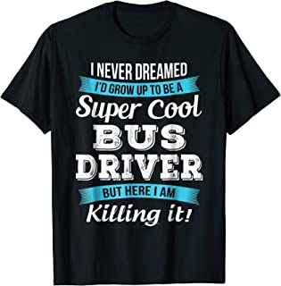 Funny Super Cool Bus Driver T-Shirt Gift