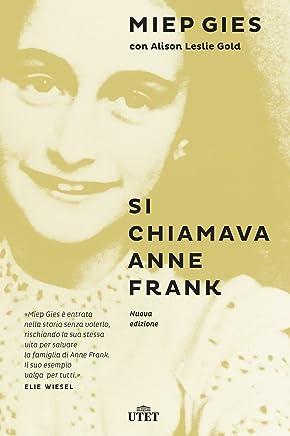 Si chiamava Anne Frank. Con e-book