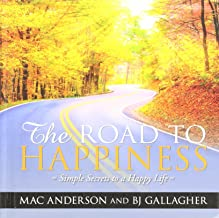 The Road to Happiness with Free DVD by Mac Anderson, BJ Gallagher (2011) Hardcover