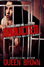 Abducted: when a soul is stolen, caged fury is unleashed