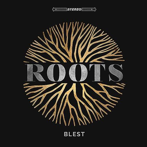 Blest - Roots 2019