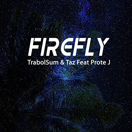 Firefly (feat  Prote J & Jay Lieasi) by Taz Trabolsum on
