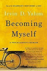 Becoming Myself: A Psychiatrist's Memoir Kindle Edition