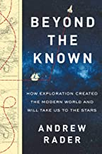 Beyond the Known: How Exploration Created the Modern World and Will Take Us to the Stars (English Edition)