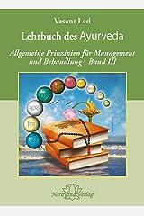 Lehrbuch des Ayurveda - Band 3: Allgemeine Prinzipien für Management und Behandlung (German Edition) Kindle Edition