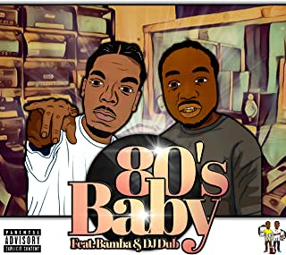 80's Baby (feat. Bamba) [Explicit]