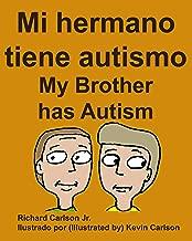 Mi hermano tiene autismo My Brother has Autism (Spanish Edition)