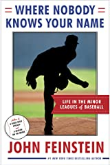 Where Nobody Knows Your Name: Life In the Minor Leagues of Baseball Kindle Edition