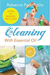 Cleaning With Essential Oil Kindle Edition