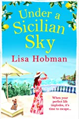 Under A Sicilian Sky: Escape to Sicily this summer with Lisa Hobman Kindle Edition