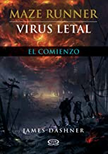 Virus letal - El comienzo (Maze Runner nº 4) (Spanish Edition)