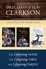 The Lifegiving Collection: The Lifegiving Home / The Lifegiving Table / The Lifegiving Parent Kindle Edition