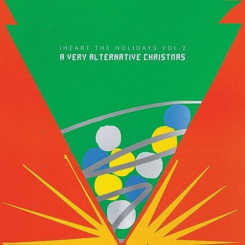 Iheart Christmas.Iheart The Holidays Vol 2 A Very Alternative Christmas By