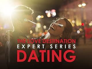 The Love Destination Expert Series: Dating