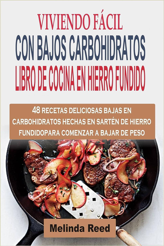 Viviendo fácil con bajos carbohidratos (Spanish Edition)
