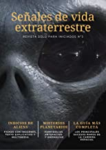 Pruebas y señales de vida extraterrestre: La presencia extraterrestre en el Sistema Solar (Guías | Solo para Iniciados nº 3)