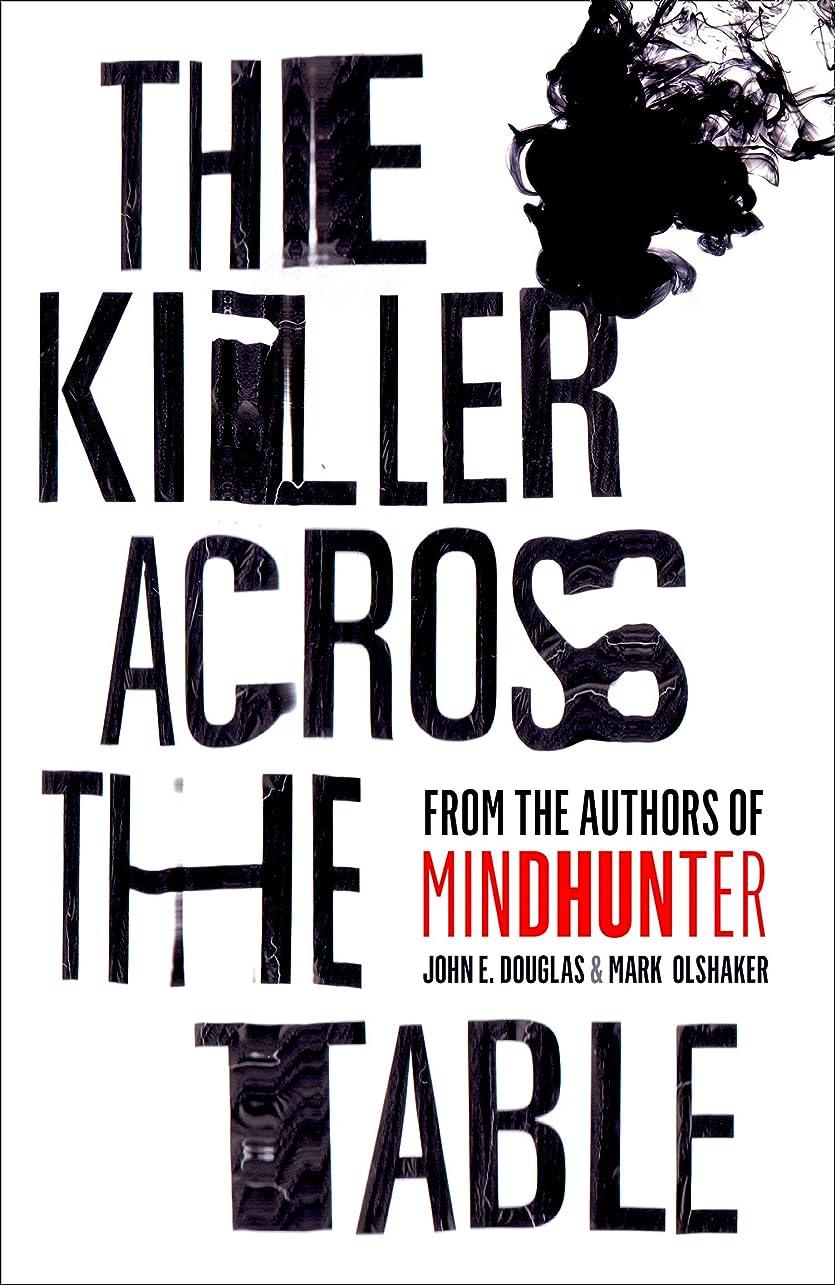 手書き広々としたゆりThe Killer Across the Table: From the authors of Mindhunter (English Edition)