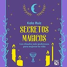 Secretos Mágicos: Los Rituales Más Poderosos para Mejorar Tu Vida
