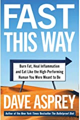 Fast This Way: Burn Fat, Heal Inflammation and Eat Like the High-Performing Human You Were Meant to Be (Bulletproof 6) (English Edition) Format Kindle