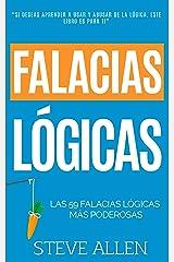 Falacias lógicas: Las 59 falacias lógicas más poderosas con ejemplos y descripciones simples de comprender: Aprende a ganar tus argumentos mediante el ... del pensamiento) (Spanish Edition) Kindle Edition