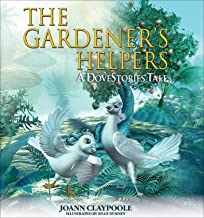 The Gardener's Helpers: A DoveStories Tale (DoveStories Series Book 1) (English Edition)