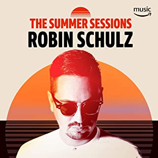 The Summer Sessions With Robin Schulz