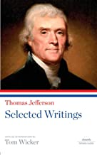 Thomas Jefferson: Selected Writings: A Library of America Paperback Classic (Library of America Paperback Classics)