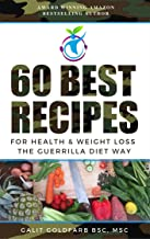 50 Best Recipes For Health And Weight Loss: The Guerrilla Diet Way