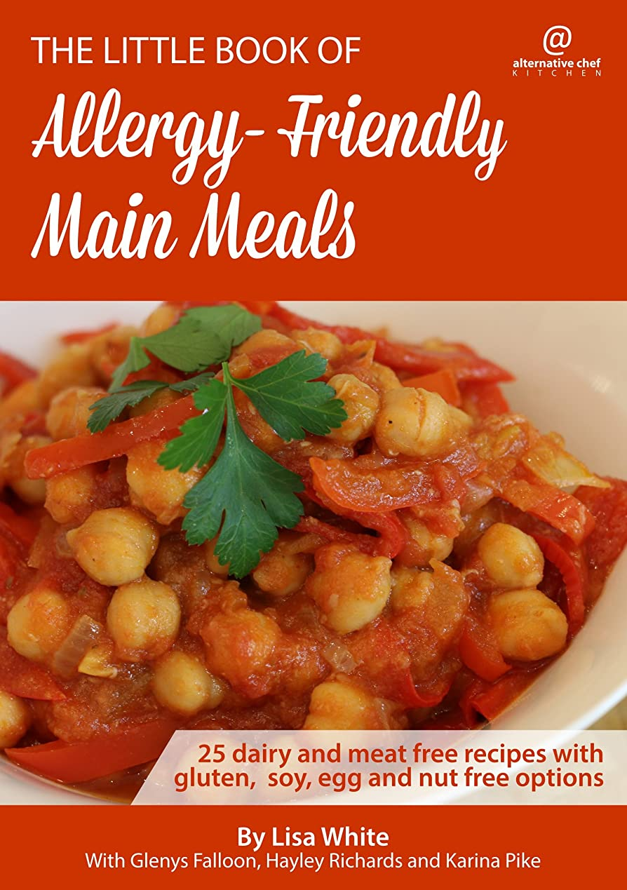 Main Meals: 25 Dairy and meat free recipes with gluten, soy, egg and nut free options (The Little Book of Allergy-Friendly Recipes) (English Edition)