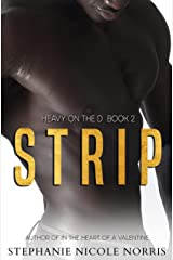 STRIP (Heavy On The D Book 2) Kindle Edition