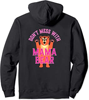 Don't Mess with Mama Bear Pullover Hoodie