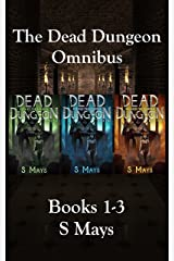 The Dead Dungeon Omnibus Books 1-3 Kindle Edition