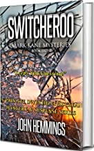 SWITCHEROO - MARK KANE MYSTERIES - BOOK EIGHT: A Private Investigator Clean Mystery & Suspense Series. Murder Mysteries & Whodunits with more Twists and Turns than a Roller Coaster.