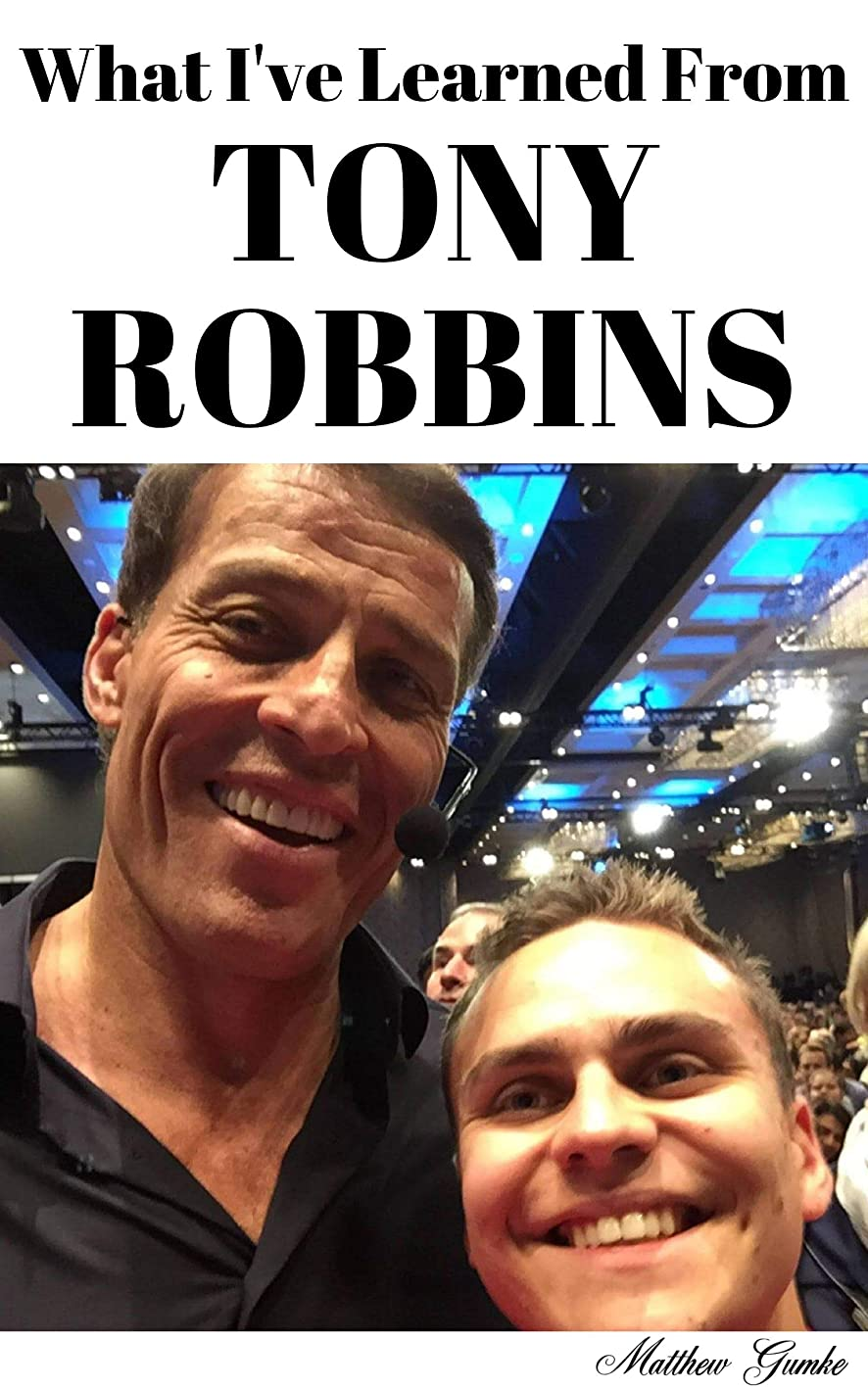 道路を作るプロセスパトワ精巧なWhat I've Learned From Tony Robbins: Business Mastery (English Edition)