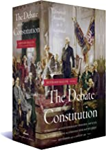 The Debate on the Constitution: Federalist and Anti-Federalist Speeches, Articles, and Letters During the Struggle over Ra...