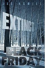 Black Friday (Extinct Book 3) Kindle Edition