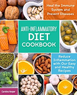 ANTI-INFLAMMATORY DIET COOKBOOK: Reduce Inflammation with our Easy and Healthy Recipes. Heal the Immune System and Prevent...