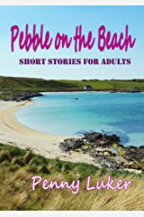 Pebble on the Beach: Short stories for adults Kindle Edition