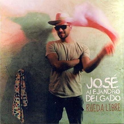 Jose Alejandro Delgado - Rueda Libre - Amazon.com Music