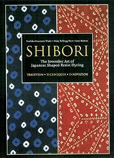 Shibori: The Inventive Art of Japanese Shaped Resist Dyeing