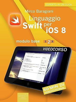 Linguaggio Swift per iOS 8. Videocorso: Modulo base – Lezione 2 (Esperto in un click)