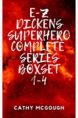 E-Z Dickens Superhero Complete Series Boxset 1-4: Tattoo Angel; The Three; Red Room; On Ice Kindle Edition